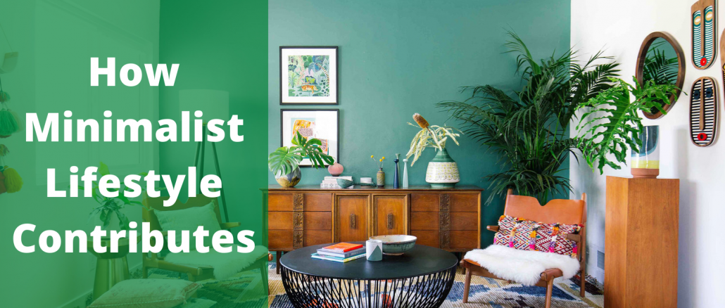 How a Minimalist Lifestyle contributes to lighter & greener Living