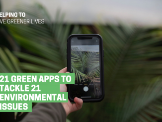 21 Green Apps to Tackle 21 Environmental Issues Helping us Live Greener Lives